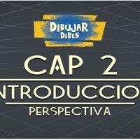 Cap 2 Perspectiva - Introducción - Dibujar Debes