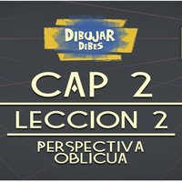 Cap 2 Perspectiva - Leccion 2 Perspectiva oblicua - Dibujar Debes