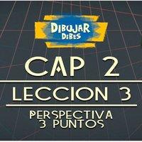 Cap 2 Perspectiva - Leccion 3 Perspectiva de tres puntos - Dibujar Debes