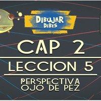 Cap 2 Perspectiva - Lección 5 Ojo de Pez