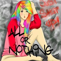 All or Nothing (Just Shut Up!)