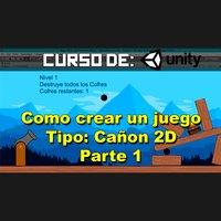 Curso de Videojuegos en Unity: Cannon parte 1
