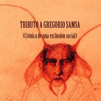 Tributo a Gregorio Samsa  (Parte II)