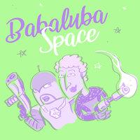 BABALUBA SPACE