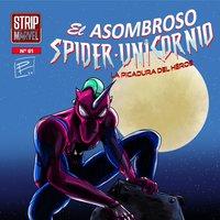 Nº 1 Spider- Unicornio: La Picadura del Héroe