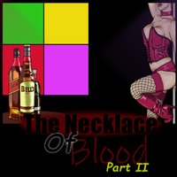 The Necklace of Blood Part II (VN)