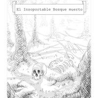 El insoportable bosque muerto