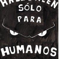 Halloween sólo para humanos