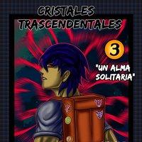 CRISTALES TRASCENDENTALES capítulos 3 y 4