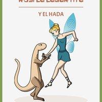 Rosi la Lagartita y el Hada