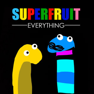SuperFruit - Everything