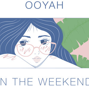 OOYAH-IN THE WEEKEND