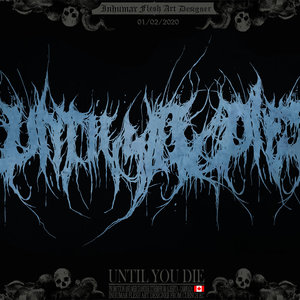Logo for UNTIL YOU DIE merchandise extrem from Alberta, Can.